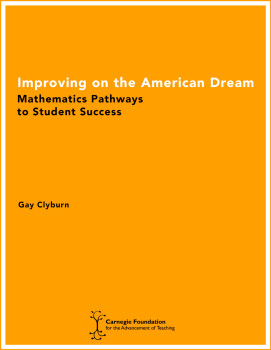 Improving on the American Dream: Mathematics Pathways to Student Success