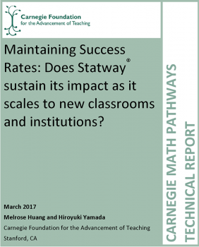 Maintaining Success Rates: Does Statway® Sustain its Impact as it Scales to New Classrooms and Institutions?