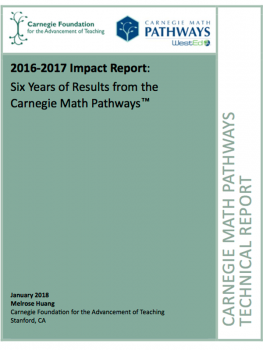 2016-2017 Impact Report: Six Years of Results from the Carnegie Math Pathways™